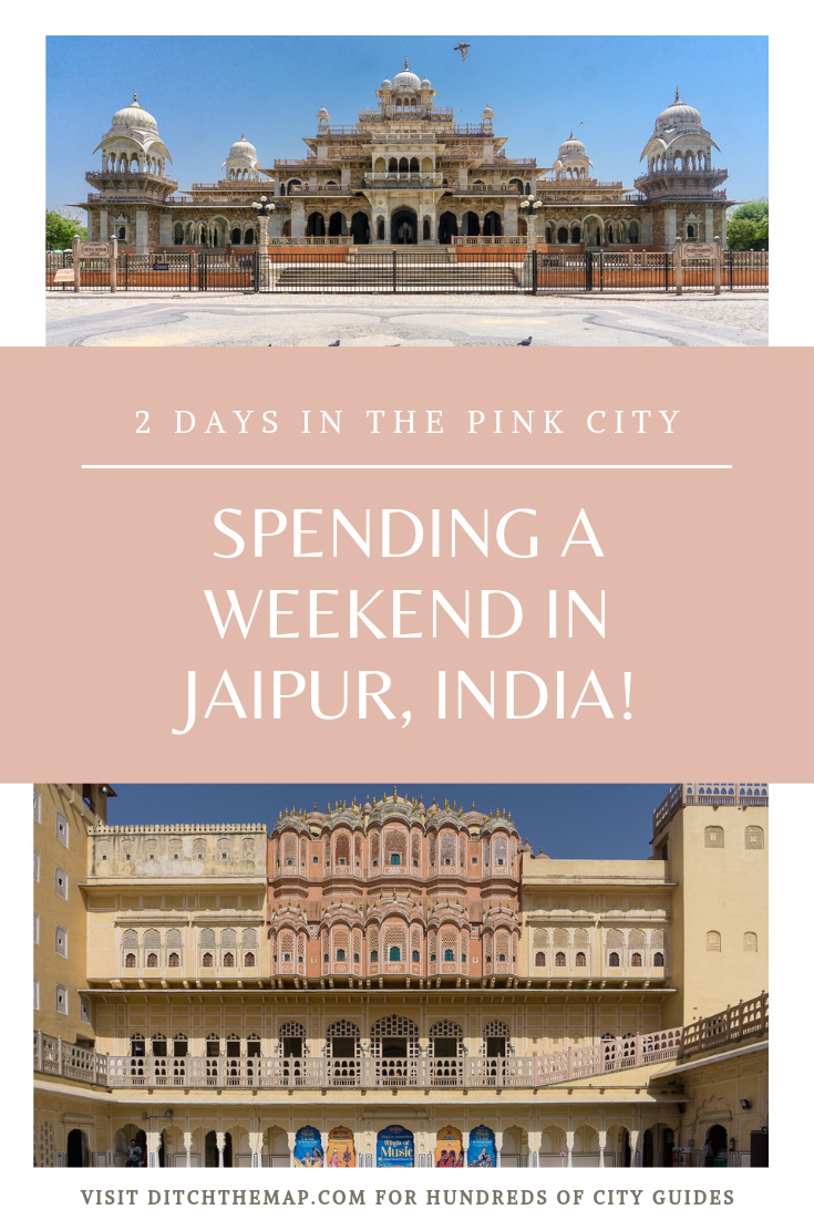 Spending a weekend in the Pink City of Jaipur, India