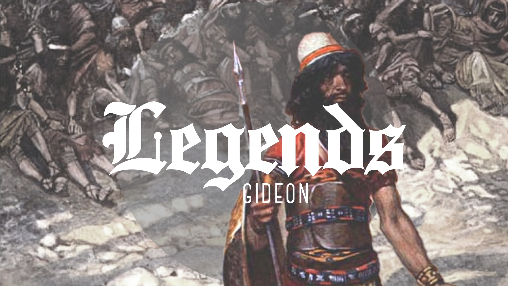 LEGENDS: Gideon - July 9 - 23, 2017