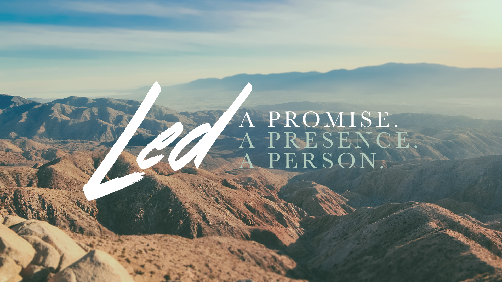 Led: A Promise. A Presence. A Person. - September 3 - October 29, 2017