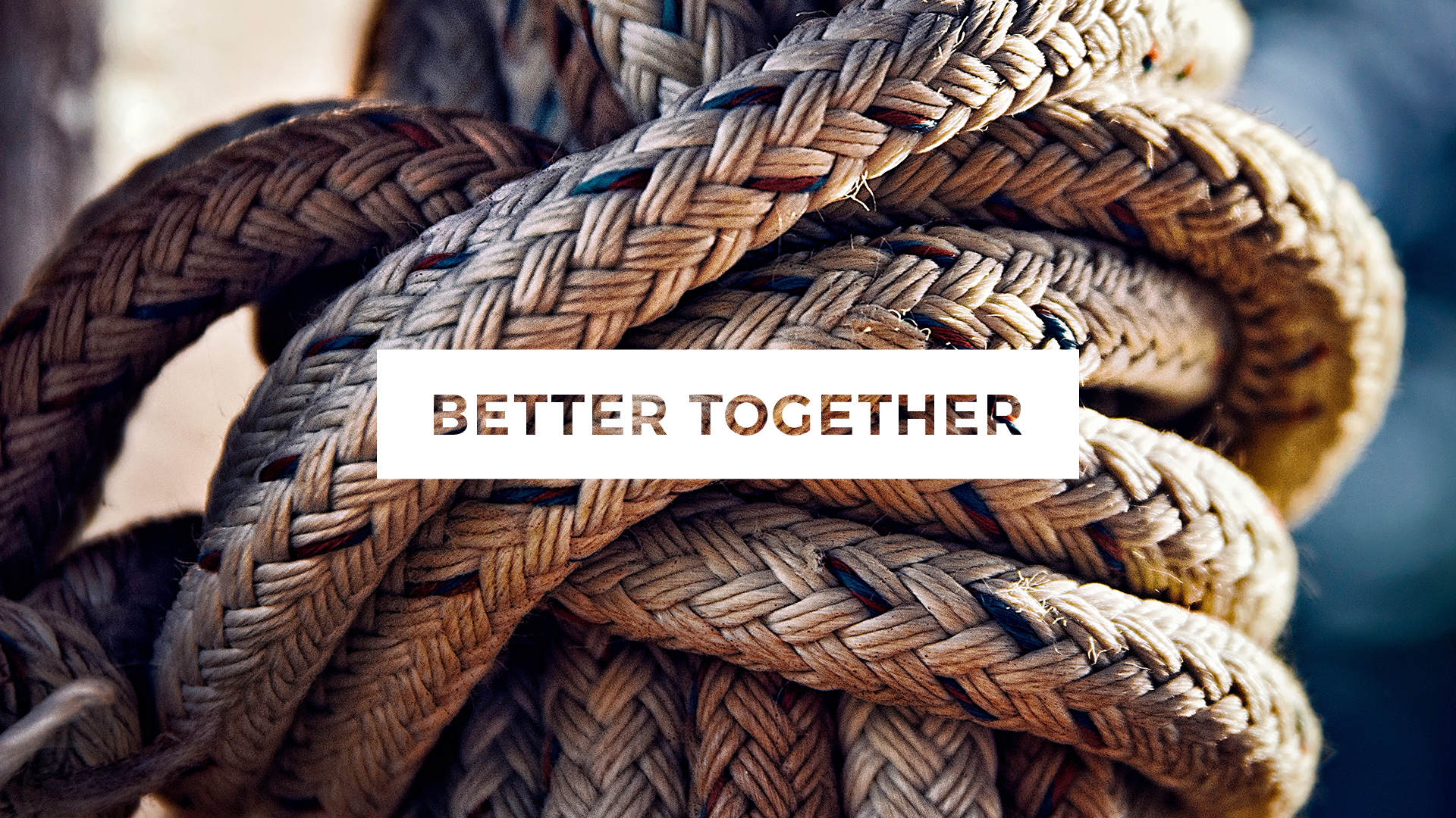 Better Together - April 8 - May 6, 2018