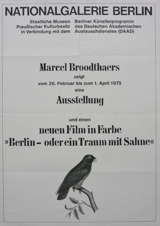 MARCEL BROODTHAERS  February 26–April 1, 1975  dimensions: 33 1/8 x 23 3/8  Nationalgalerie, Berlin