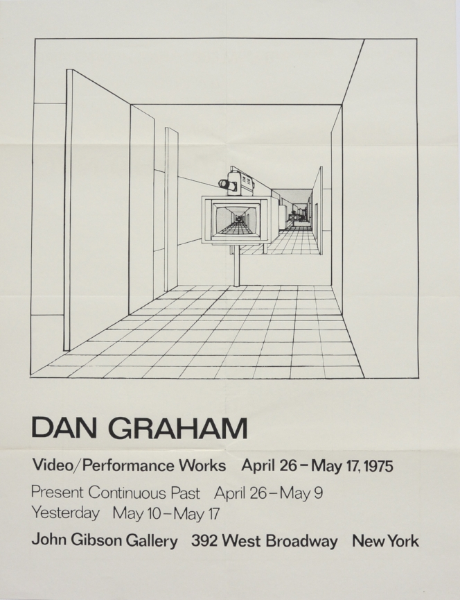 DAN GRAHAM   Video / Performance Works   April 26–May 17, 1975  John Gibson Gallery, NYC