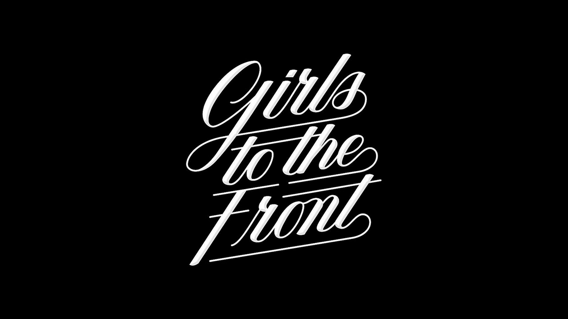 Girls to the Front Desktop Wallpaper