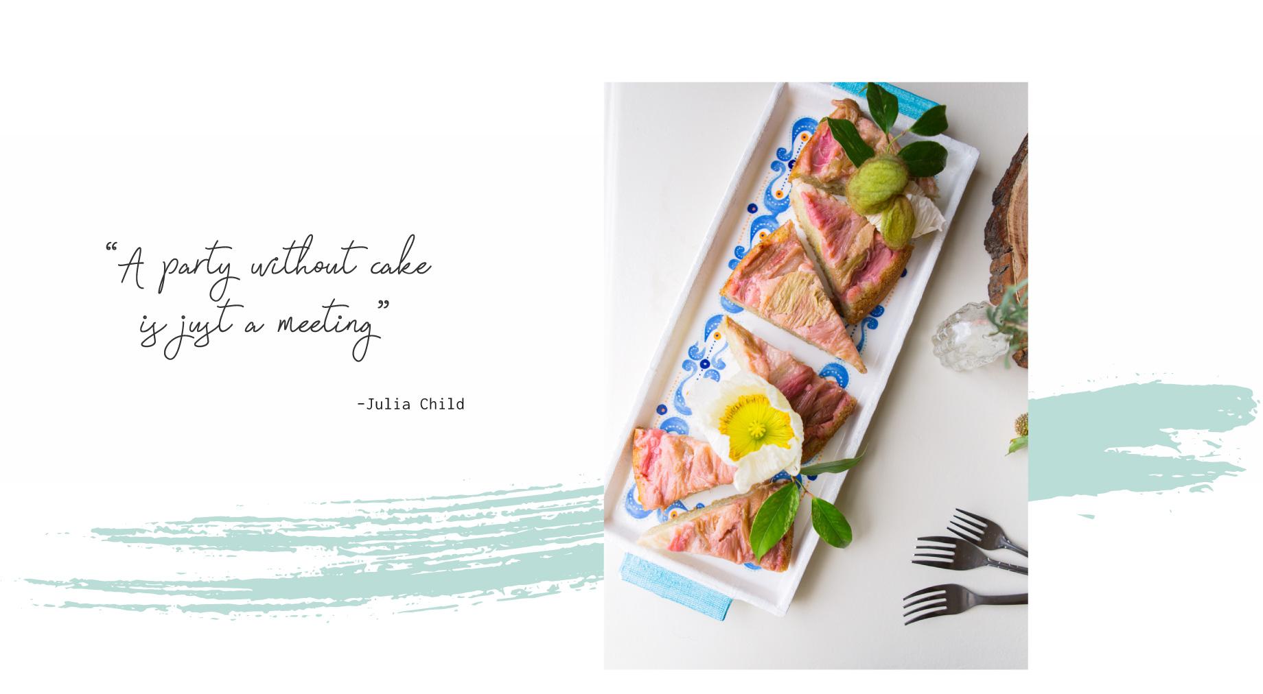 Cake Life Julia Child Quote