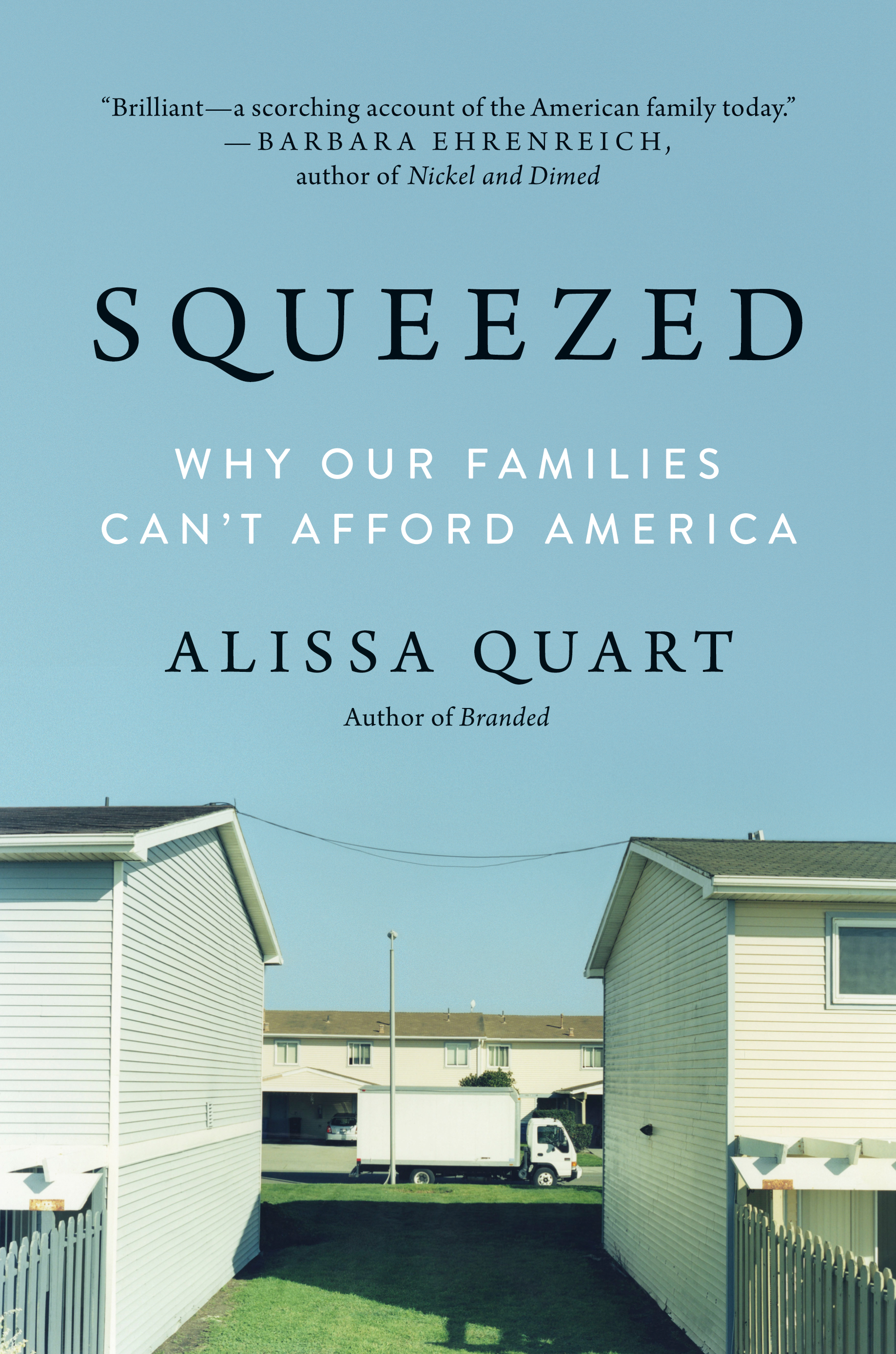 Squeezed: Why Our Families Can't Afford America - By Alissa Quart