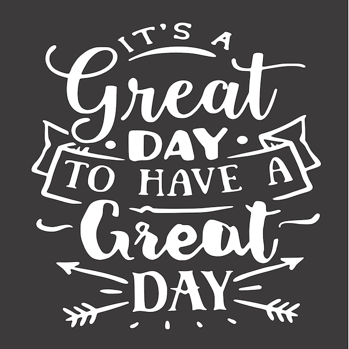 12x12 its a great day to have a great day.jpg