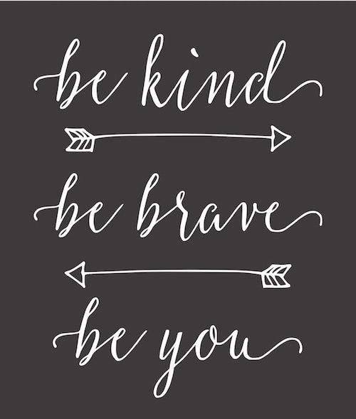 be kind be brave be you.jpg