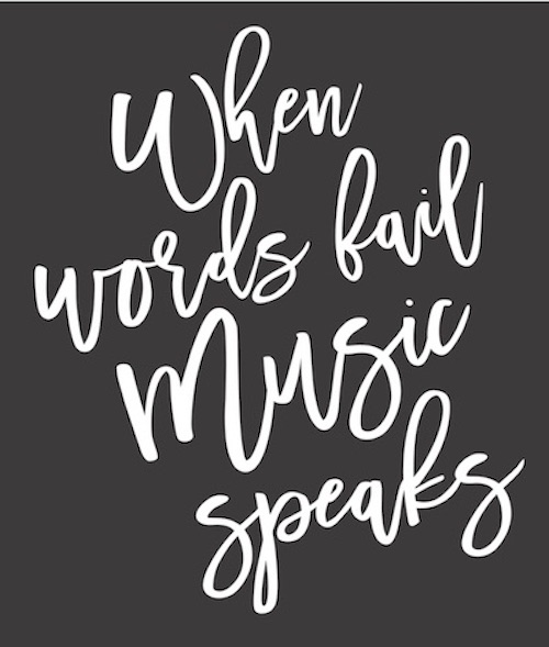 when words fail music speaks.jpg