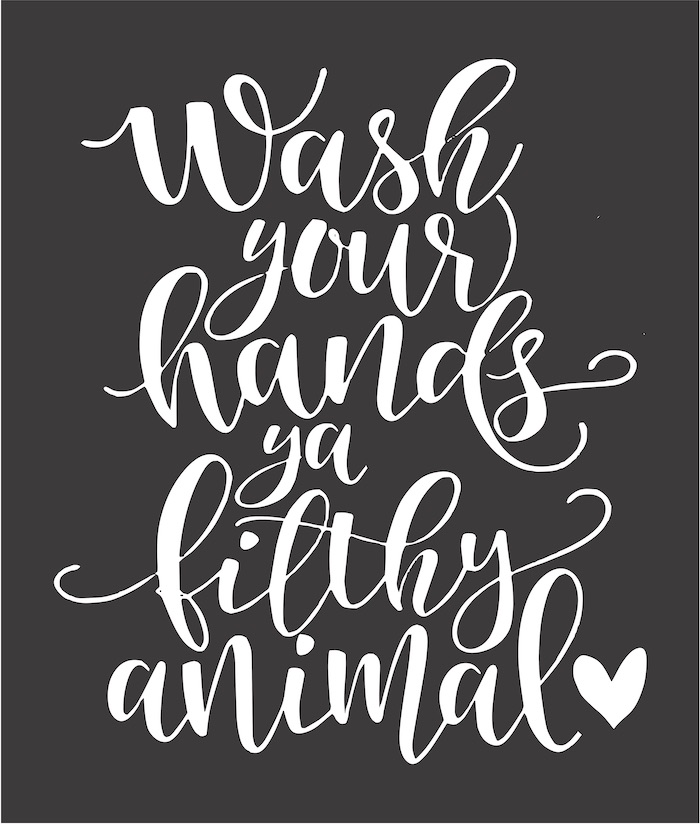 17x20 wash your hands ya filthy animal.jpg