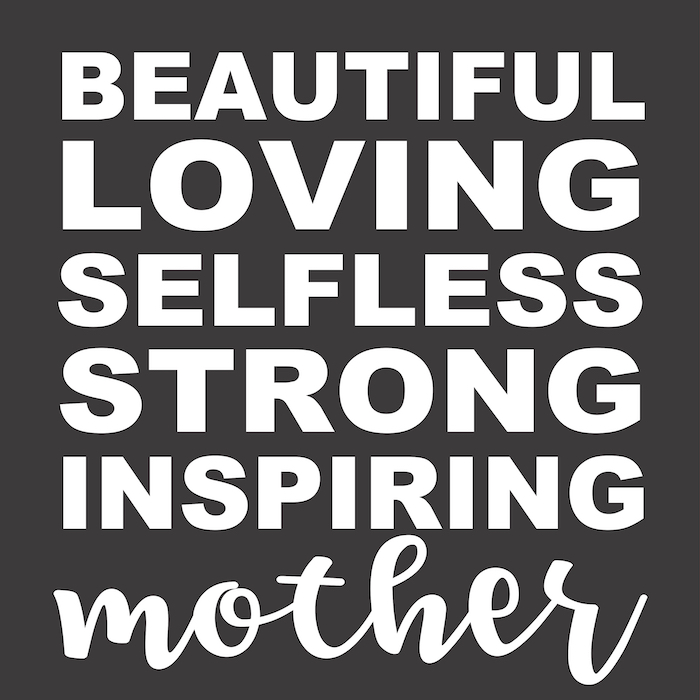 12x12 beautiful loving selfless strong mother.jpg
