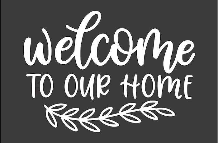23x35 welcome to our home.jpg