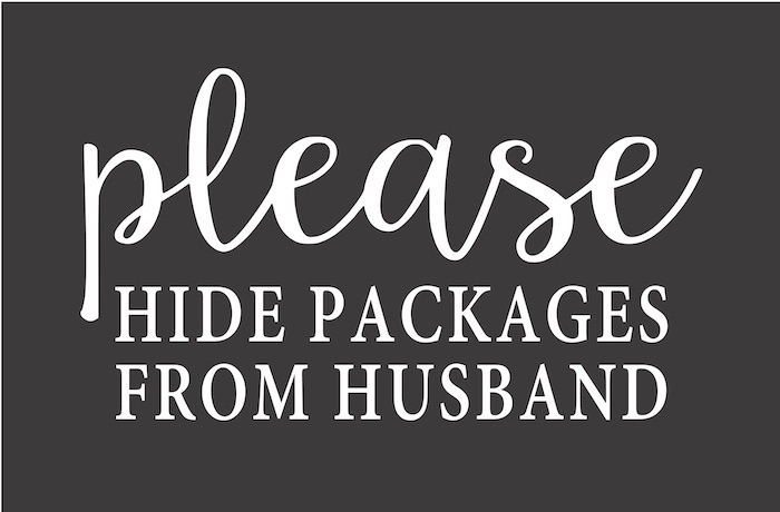 23x35 please hide packages from husband.jpg