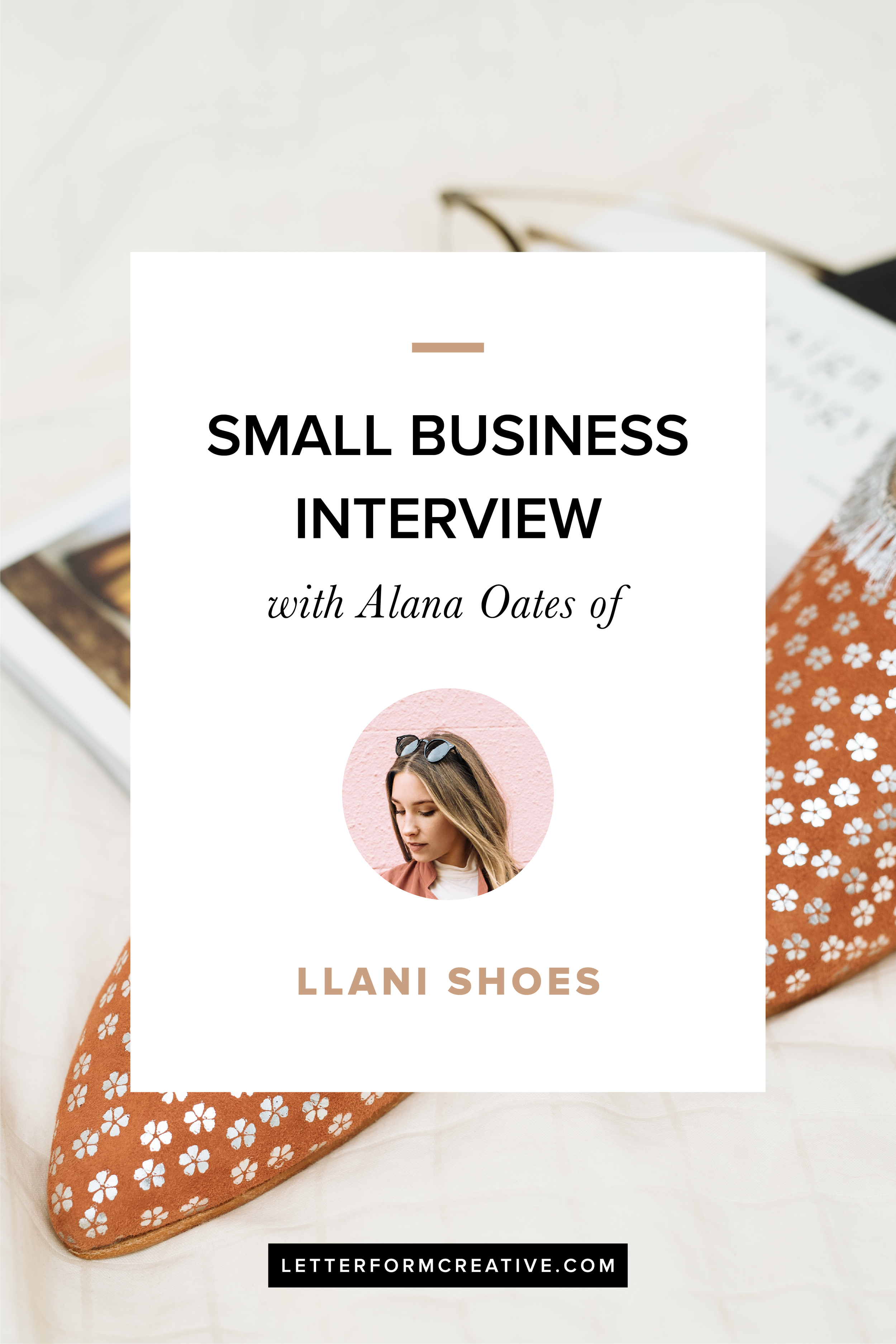 "Starting your own business and needing some advice? Check out this interview with Alana Oates, owner of LLanie Shoes. Find out from an entrepreneur when to launch your brand, the best investment,  reaching out to influencers, and finding inspiration.  ""Don't be afraid, don't delay, start now and worry about perfection later."" Click through for more  from Alana and a free shipping code!"