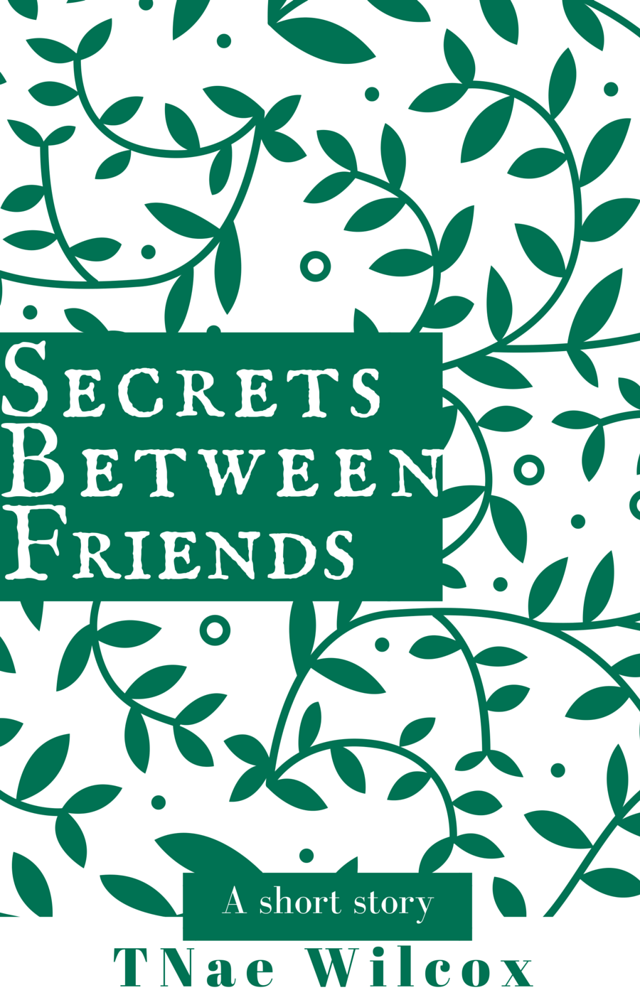 Secrets Between Friends - available 8/2016