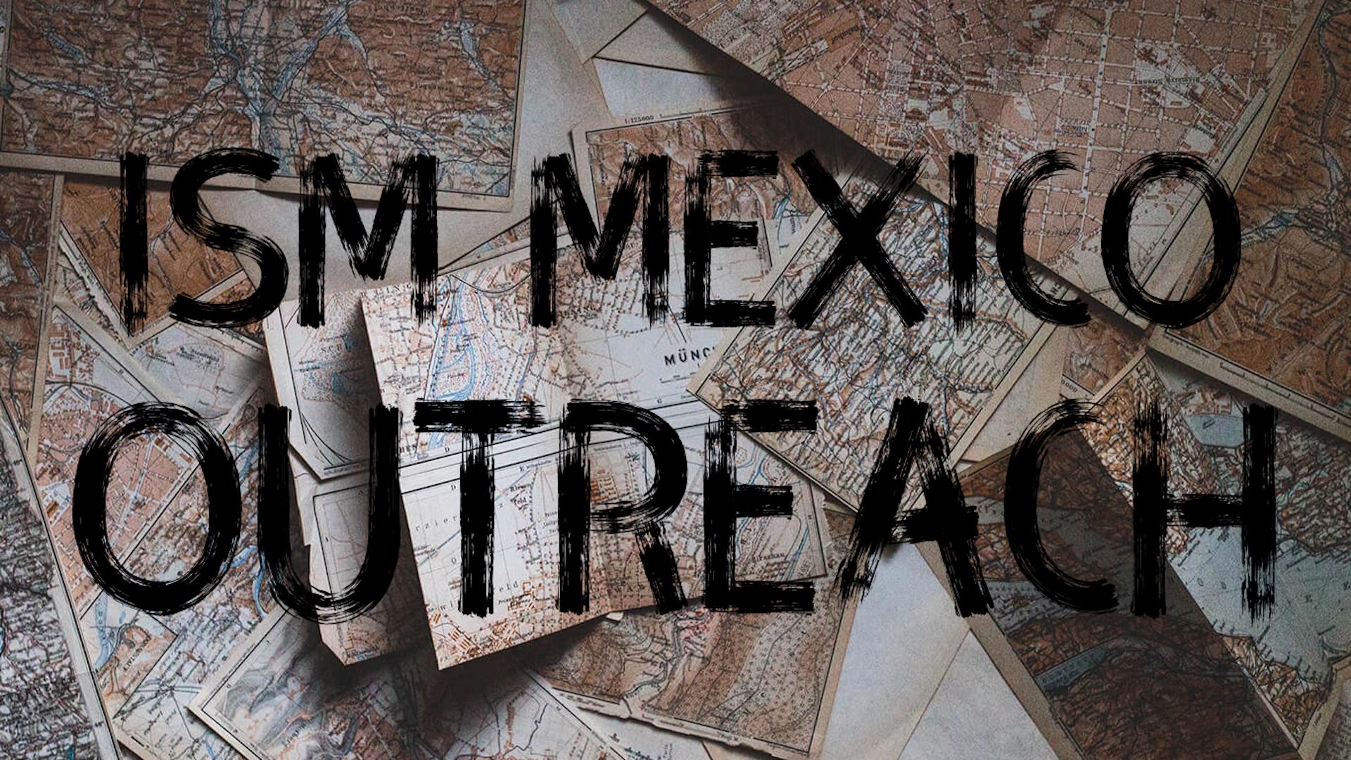 Promo - Ism Mexico Outreach 2018.jpg