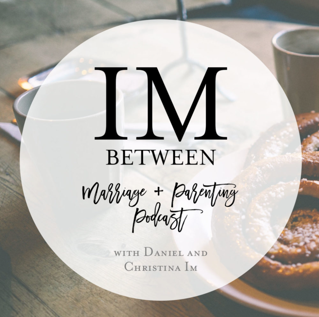 Daniel and Christina Im bring a fresh perspective on marriage and parenting by sharing their mistakes, tips, and takeaways.