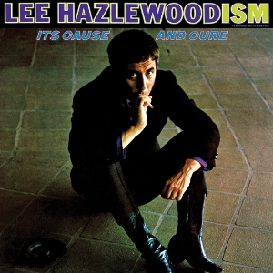 Lee Hazlewood - Lee Hazlewoodism:It's Cause and Cure    reissue producer, liner notes