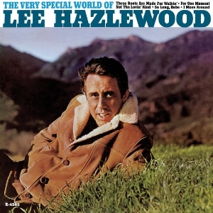 Lee Hazlewood - The Very Special World of Lee Hazlewood    reissue producer, liner notes
