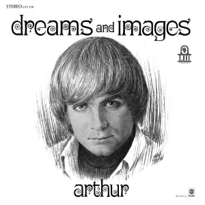 Arthur - Dreams and Images    reissue producer, liner notes