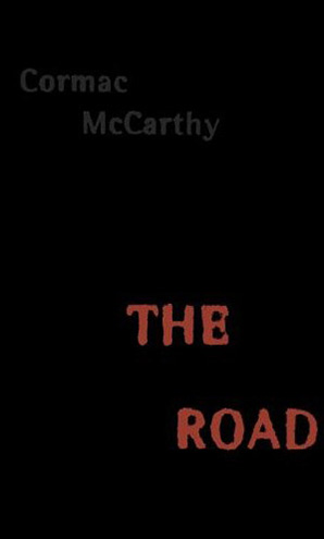 The Road  (2006), by Cormac McCarthy.