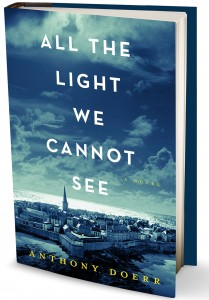 All the Light We Cannot See   (2014), by  Anthony Doerr  .