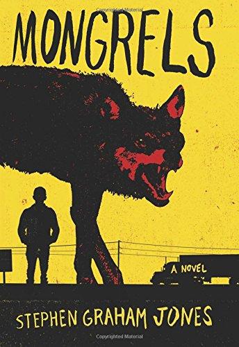More werewolves with Stephen Graham Jones's   Mongrels