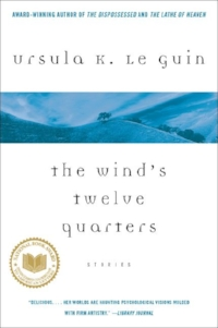 """The Wind  's Twelve Quarters  contains """"The Ones Who Walk Away from Omelas"""" and sixteen other marvelous stories, from whose seeds grew many of her most beloved novels."""