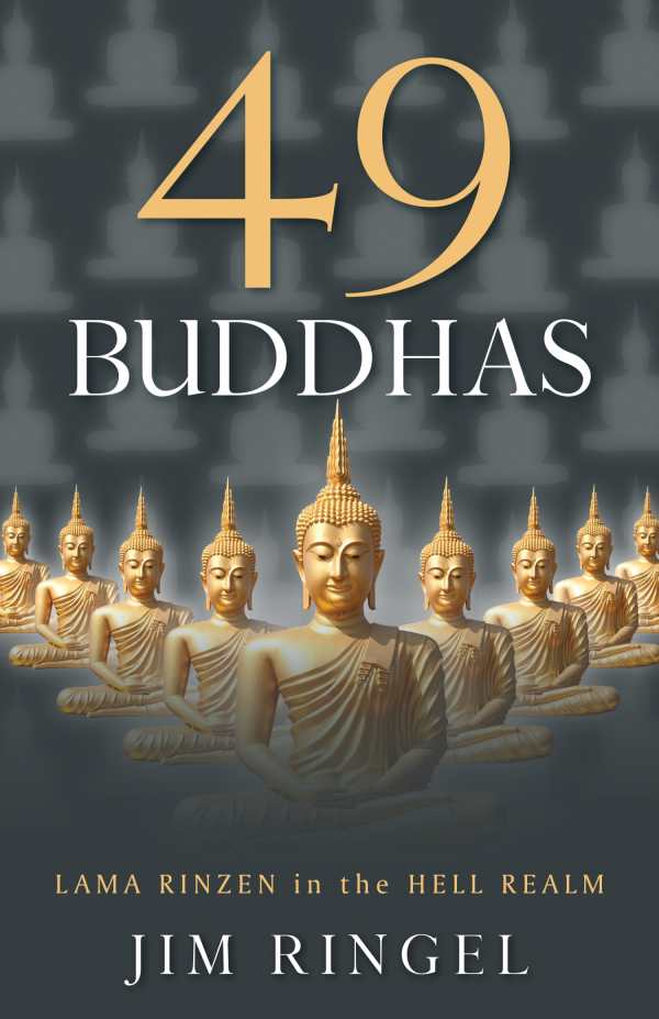 49 Buddhas  is the first novel in the Lama Rinzen mystery series. Next up: The detective is reborn in the Hungry Ghost realm.