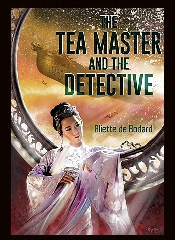 the_tea_master_and_the_detective_by_aliett_de_bodard_1.jpg