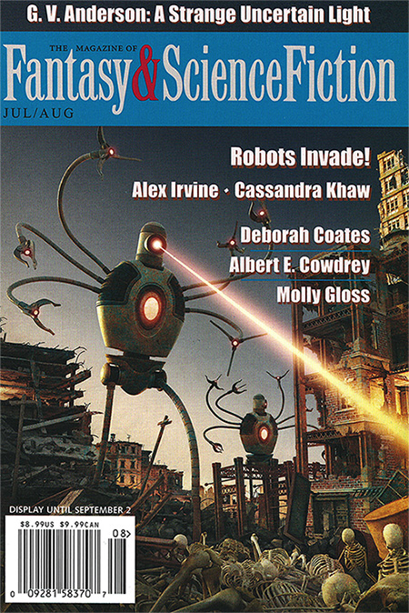The July/August edition of  The Magazine of Fantasy and Science Fiction . Find a copy at your local bookseller before it's gone.