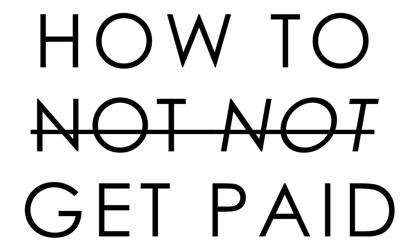 how+to+not+not+get+paid+2+copy.jpg