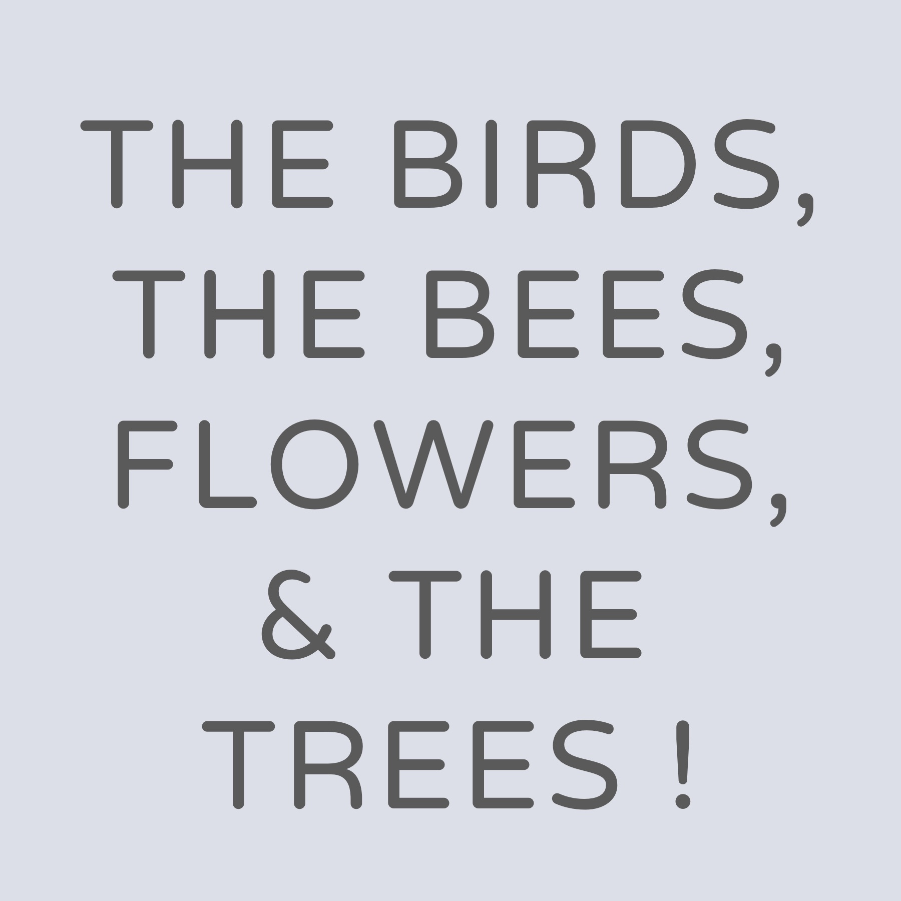 Birds Bees Flowers Trees.jpg