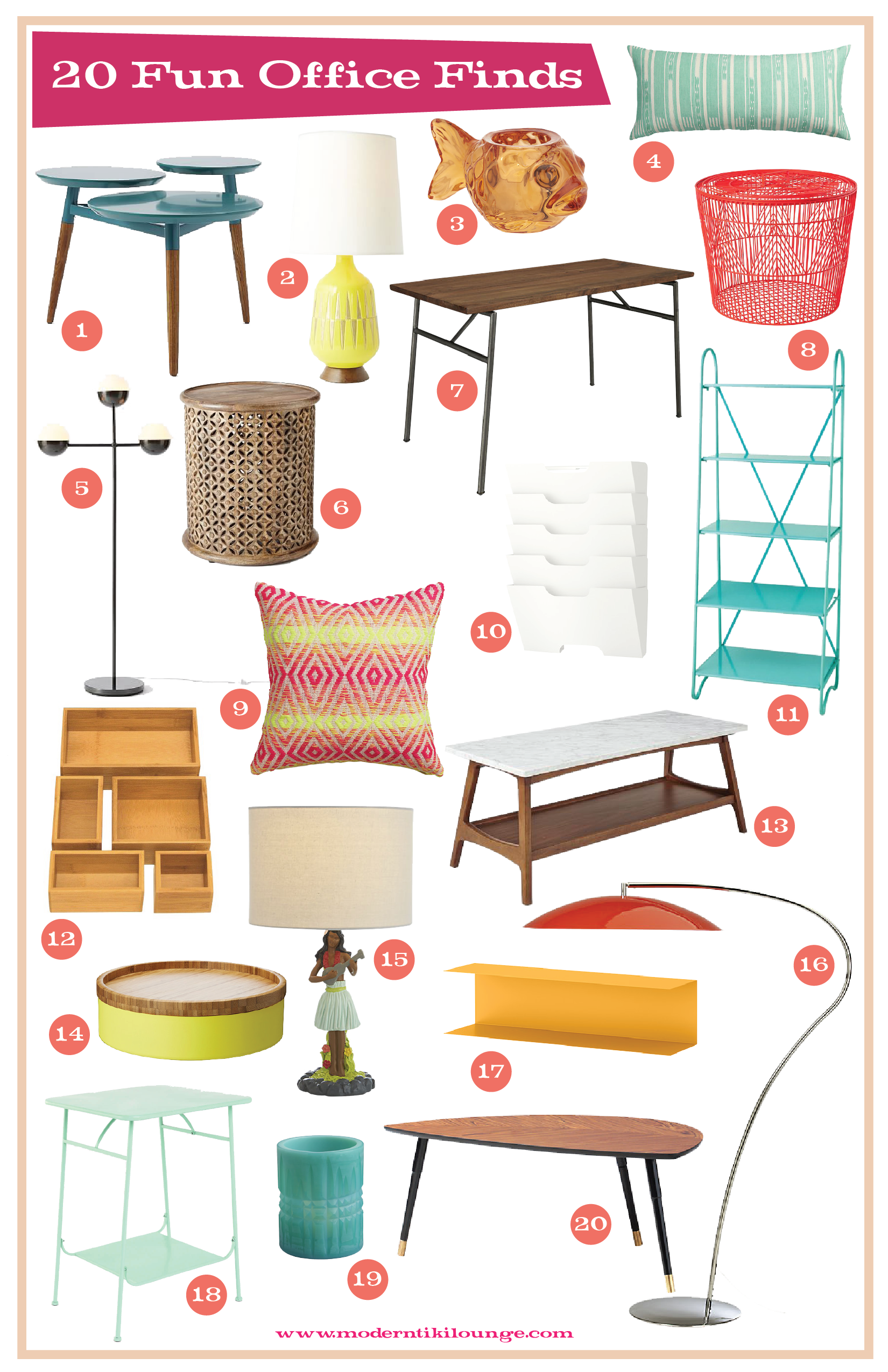 1.  clover coffee table    2.  MID-CENTURY TABLE LAMP - bottle    3.  FIN CANDLE HOLDER    4.  IKAT AQUA PILLOW    5.  kate spade saturday globe lamp    6.  carved wood side table    7.  Lecture desk    8.  good vibe floor bin    9.  neon prism knit pillow    10.  kvissle wall magazine rack    11.  fifth floor shelf    12.  seville bamboo organizer boxes    13.  reeve mid-century rectangular coffee table    14.  valkand bowl and dish    15.  hula lamp    16.  atomic arc floor lamp    17.  botkyrka wall shelf    18.  factory side table    19.  hoth candle holder    20.  lovbacken coffee table