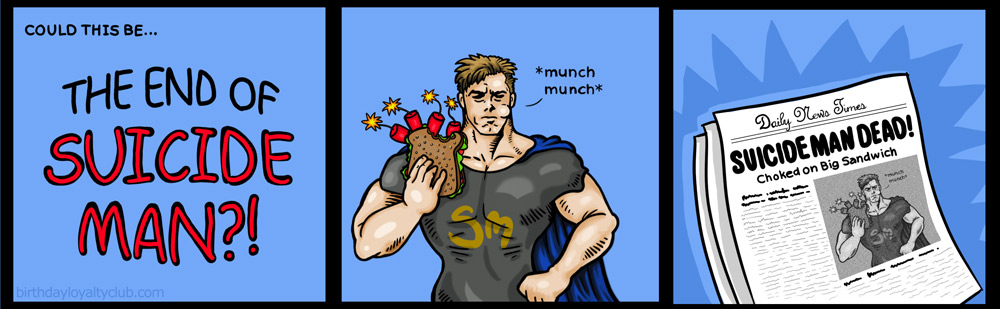 Comic: Suicide Man, the world's foremost self-destructing superhero, eats a dynamite sandwich and surprises no one