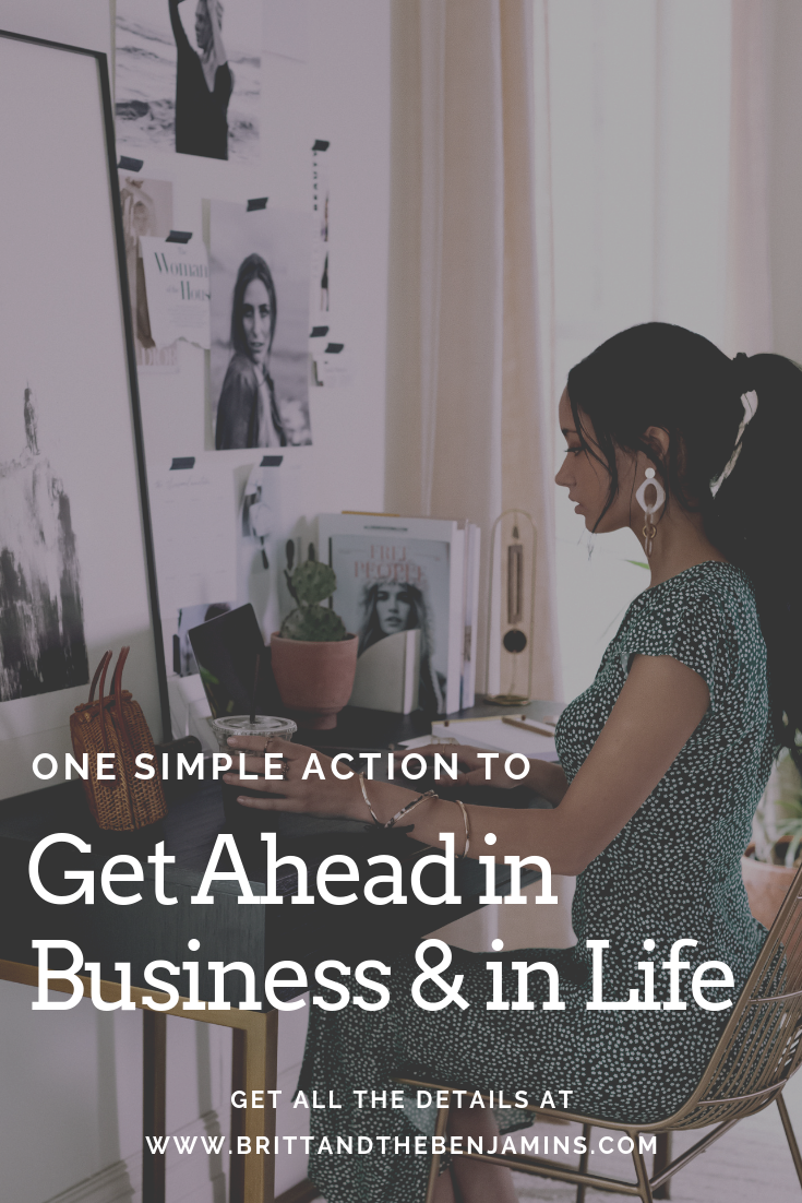 one simple action to get ahead in business and in life