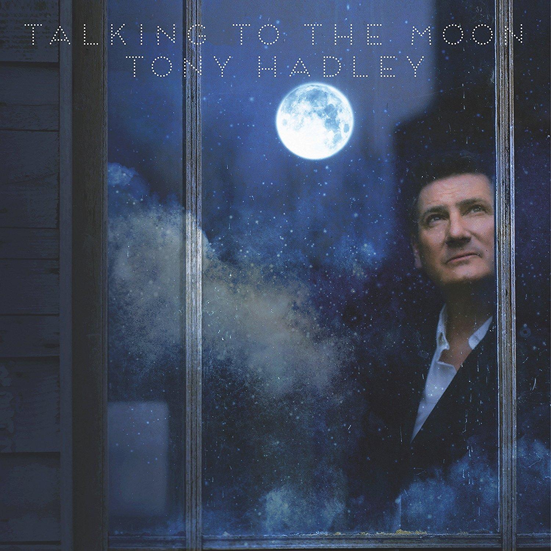 TONY HADLEY |  Talking To The Moon