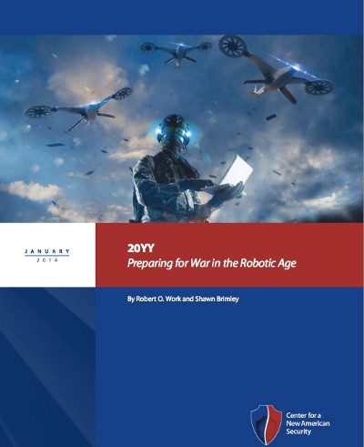 20YY: Preparing for War in the Robotic Age (CNAS.org)
