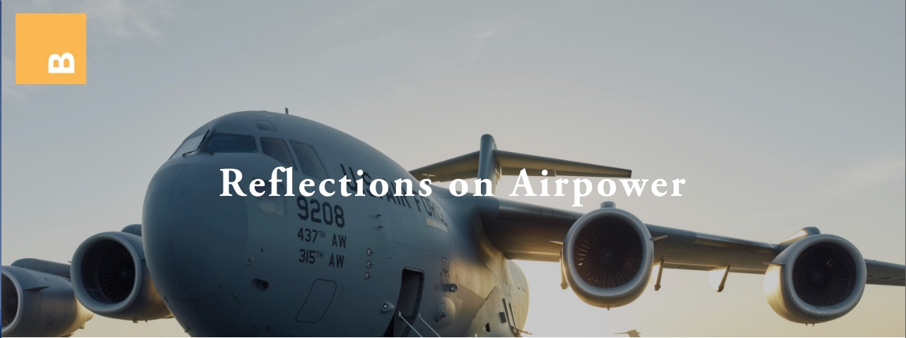 """Part One of """"Reflections on Airpower"""""""