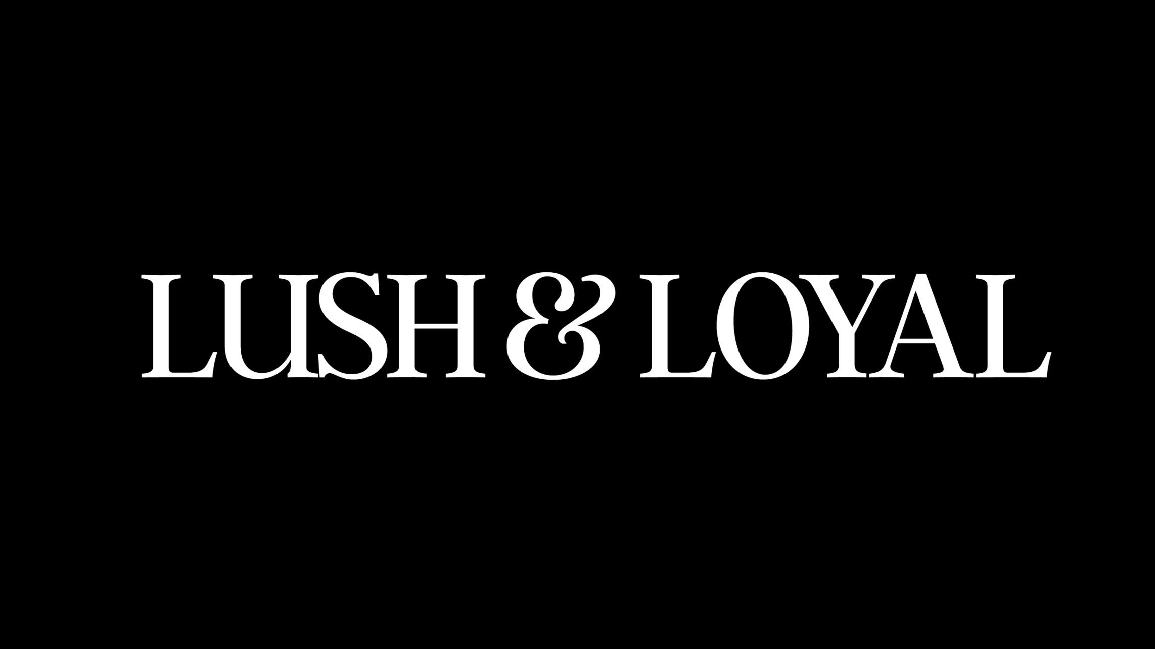 Lush & Loyal Branding 2018, by Jj Mendez