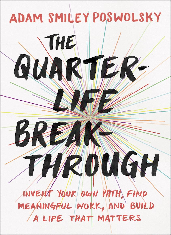 58 - Book cover_QuarterLifeBreakthrough 2016_Adam Smiley Poswolsky.jpg