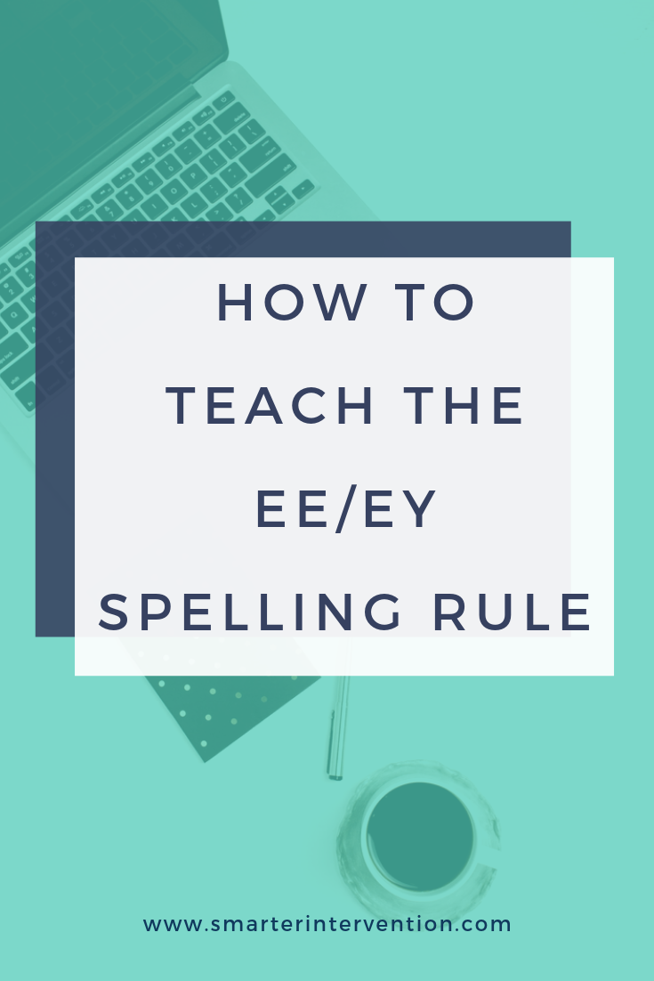 How to Teach the ee&ey Spelling Rule.png