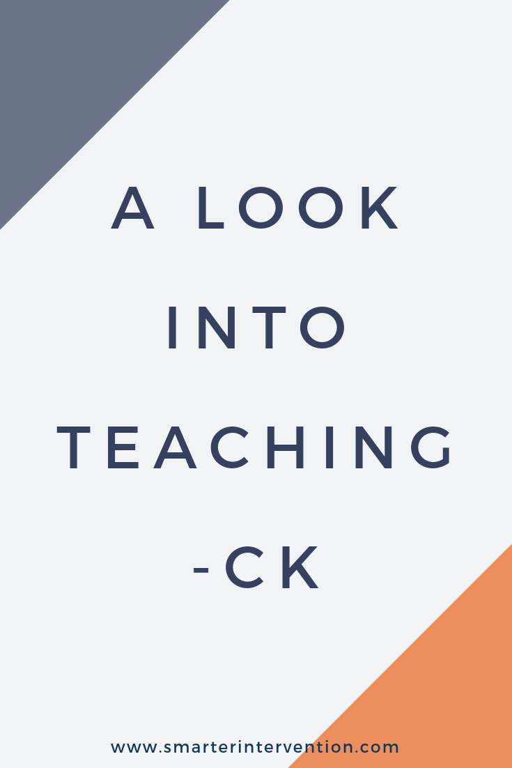 A Look into Teaching -ck.png