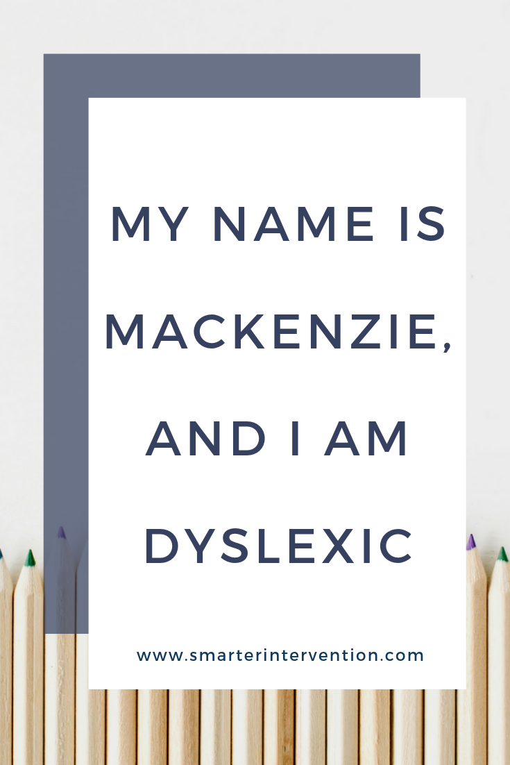 My Name is Mackenzie, and I am Dyslexic.png