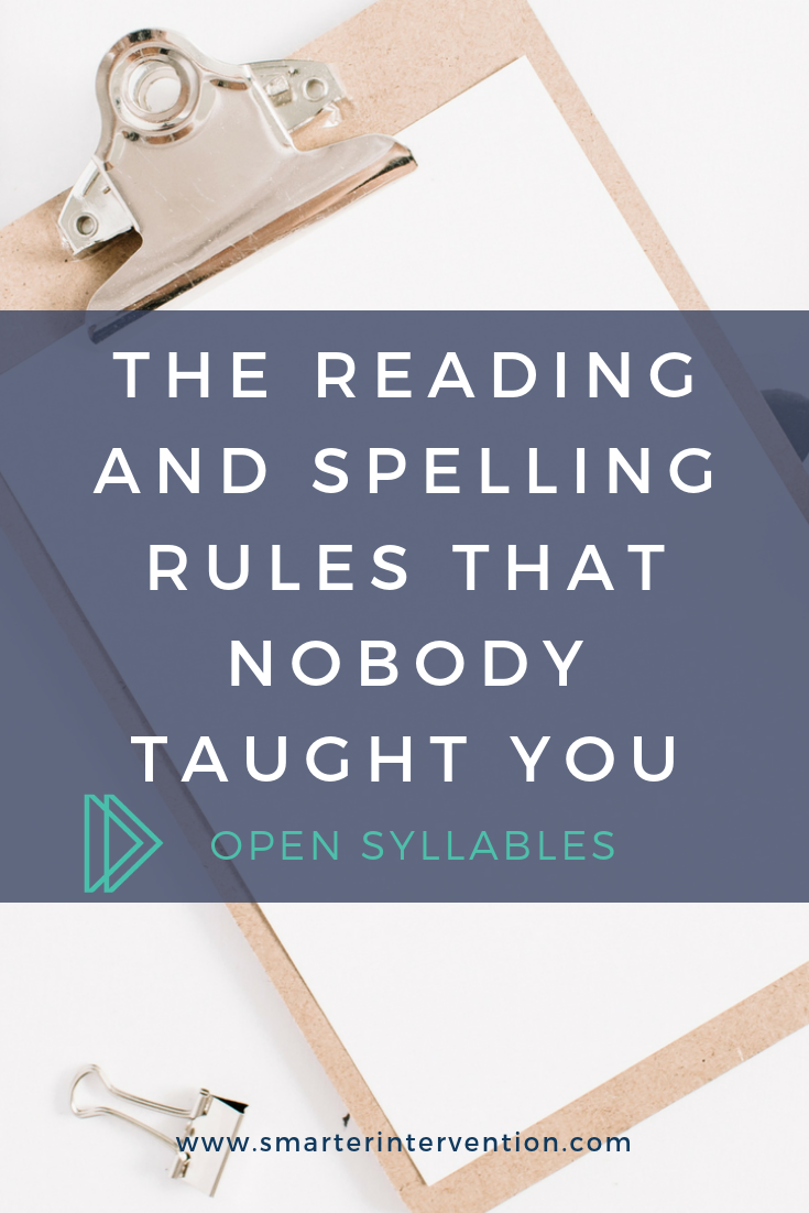 THe reading and spelling rules that nobody taught you. Did you know that an open syllable is when you have a vowel left alone at the end, and it says its long sound?