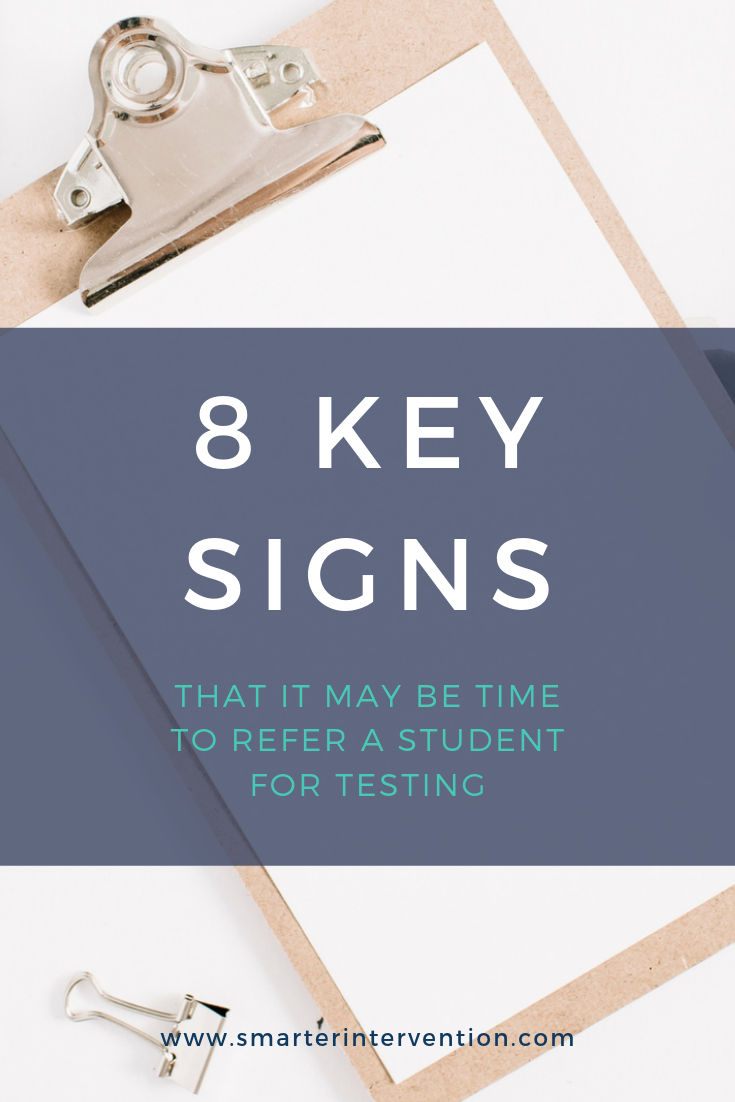 8 Key SignsTHAT IT MAY BE TIME TO REFER A STUDENT FOR TESTING.png