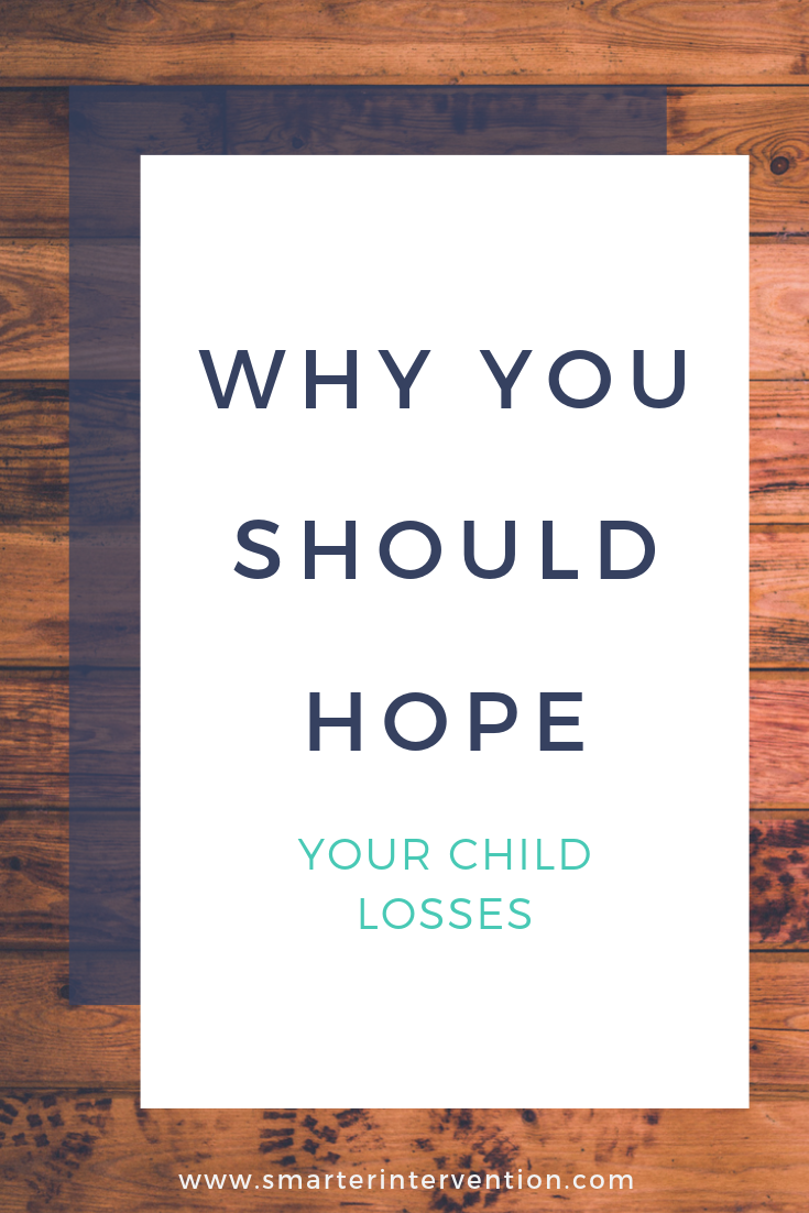 Why You Should Hope Your Child Loses