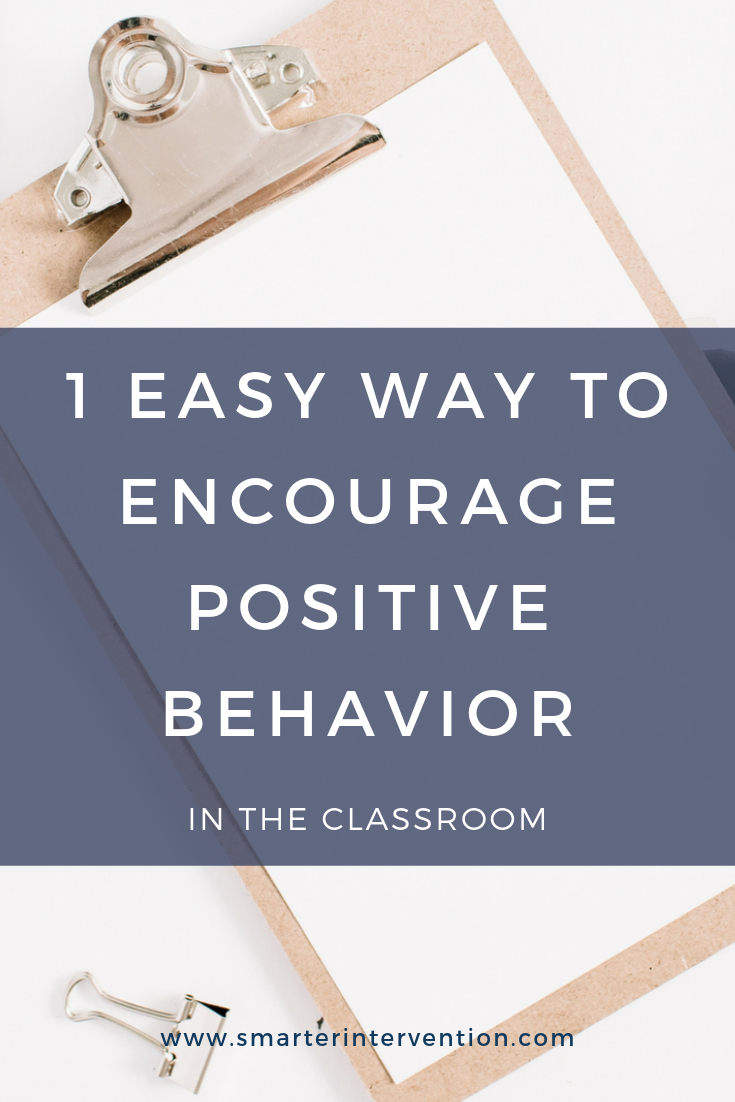 1 Easy Way To Encourage Positive Behavior IN the classroom.png