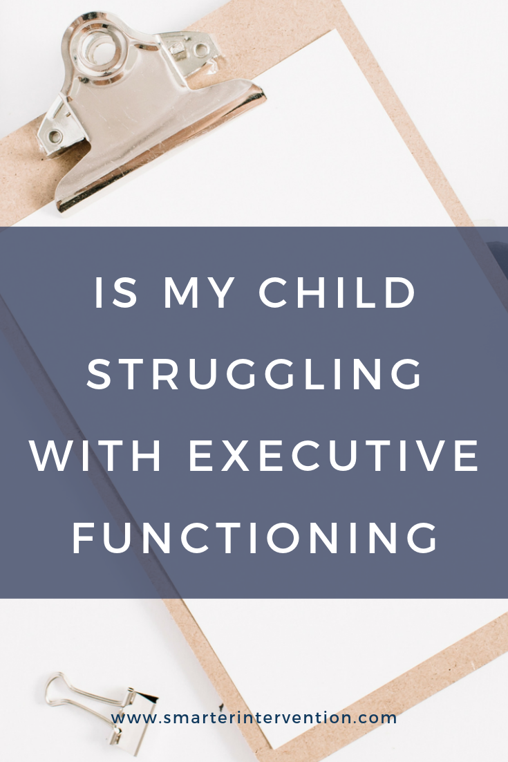 Is My Child Struggling With Executive Functioning?