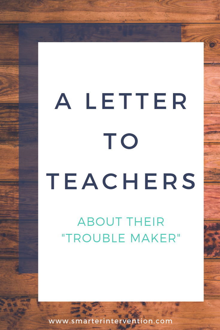 A Letter to Teachers ABOUT THEIR trouble maker.png