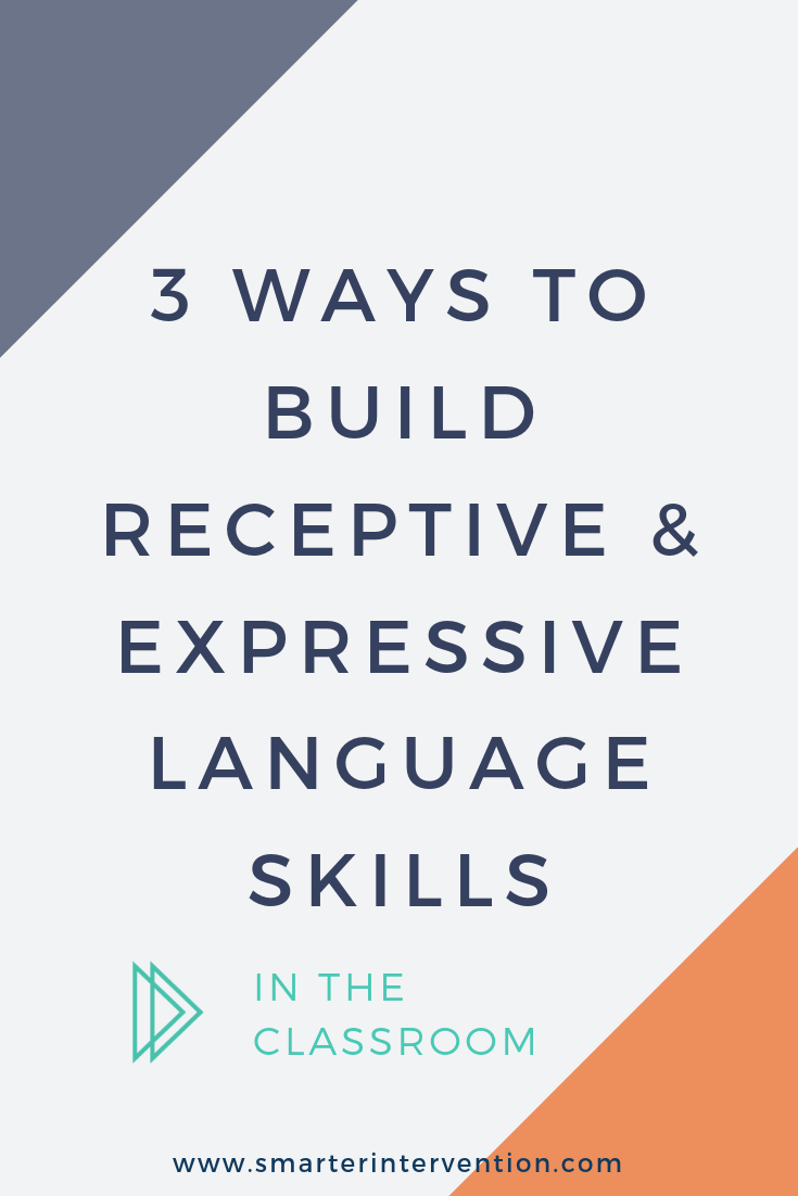 3 Ways to Build Receptive & Expressive Language Skills IN THE CLASSROOM.png